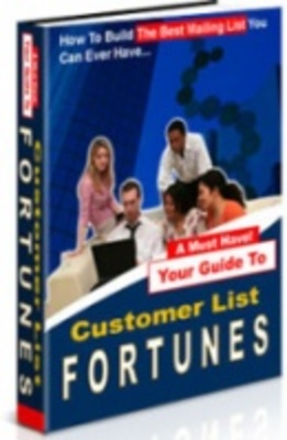 Product picture Customer List Fortunes - Make Money Online With Your List