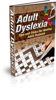 Product picture Adult Dislexia - Tips And Tricks To Beating Adult Dislexia